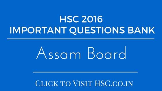Assam Board - HSC IMPORTANT QUESTIONS BANK 2016