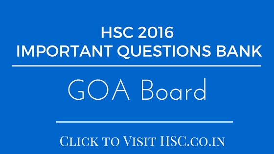 GOA Board - HSC IMPORTANT QUESTIONS BANK 2016-2