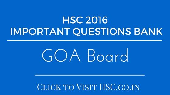 GOA Board - HSC IMPORTANT QUESTIONS BANK 2016-2