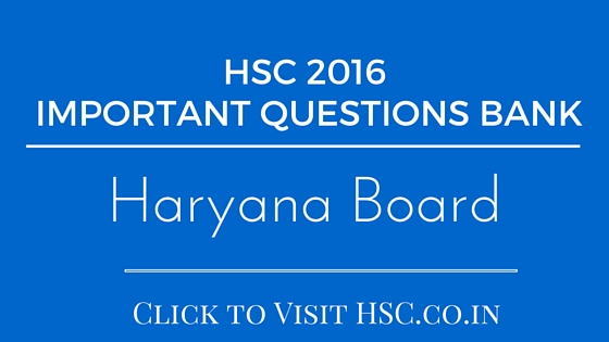 Haryana Board - HSC IMPORTANT QUESTIONS BANK 2016
