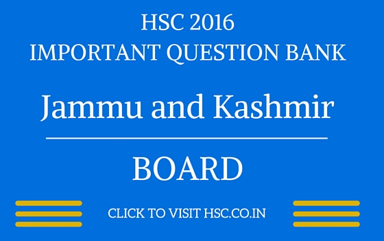 Jammu and Kashmir HSC 2016 IMPORTANT QUESTION BANK