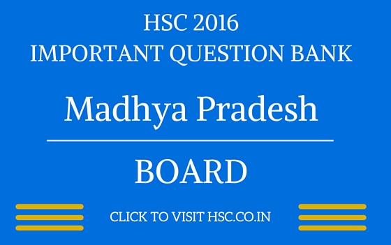 Madhya Pradesh HSC 2016 IMPORTANT QUESTION BANK