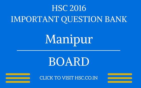 Manipur HSC 2016 IMPORTANT QUESTION BANK