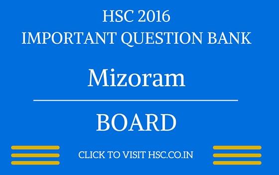 Mizoram HSC 2016 IMPORTANT QUESTION BANK