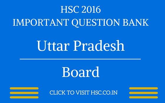 Uttar Pradesh HSC 2016 IMPORTANT QUESTION BANK