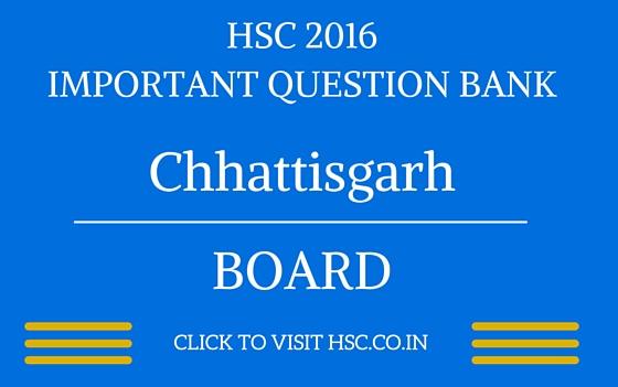 chhattisgarh HSC 2016 IMPORTANT QUESTION BANK