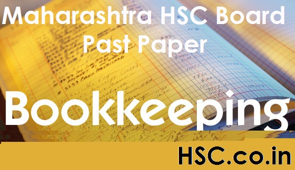 Book Keeping Maharashtra Board Past Papers – HSC – Higher