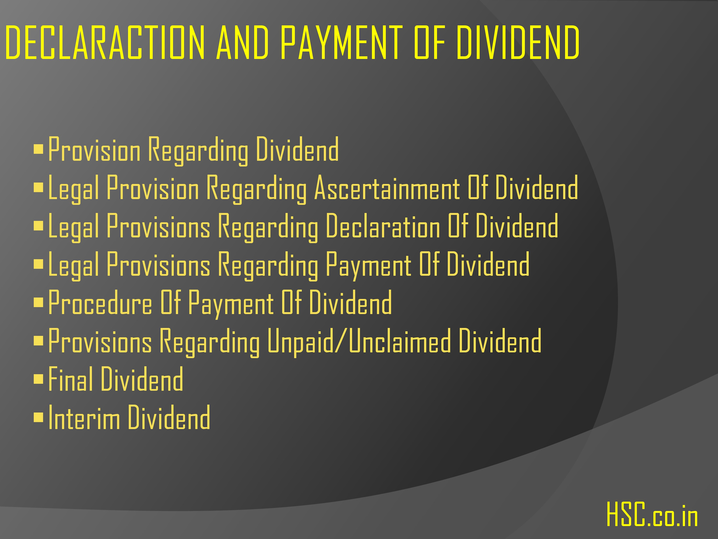 Declaration and Payment of Dividend – S P Notes – HSC – Higher
