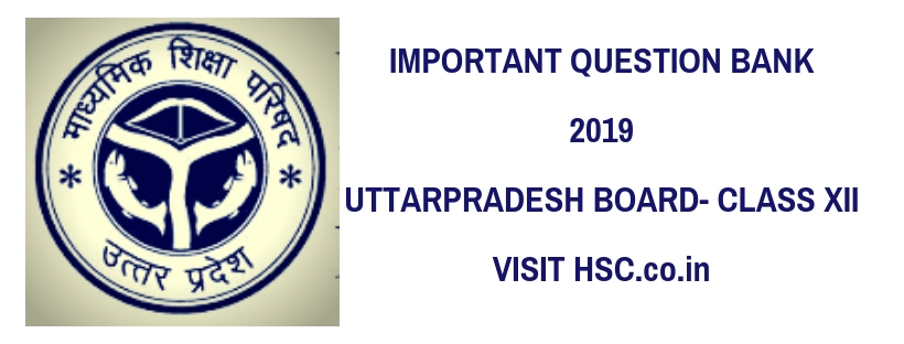 Important Question Bank for Uttar Pradesh Intermediate class XII