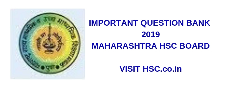 Important Question Bank for Maharashtra HSC Board Exam 2019